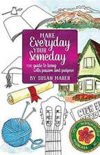 Make Everyday your Someday