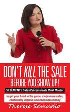 Don't Kill the Sale Before You Show Up!