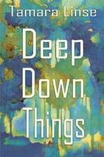 Deep Down Things