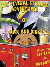 The Several Strange Adventures of Max and Ding