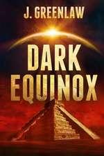 Dark Equinox