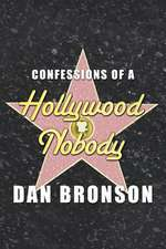 Confessions of a Hollywood Nobody