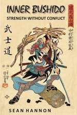 Inner Bushido - Strength Without Conflict