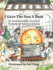I Gave the Sun a Bath