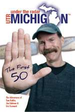 Under The Radar Michigan: The First 50: The First 50