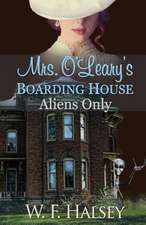 Mrs. O'Leary's Boarding House:  Aliens Only