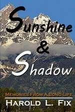 Sunshine & Shadow