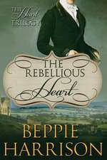 The Rebellious Heart