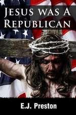 Jesus Was a Republican