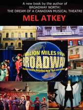 A Million Miles from Broadway -- Musical Theatre Beyond New York and London