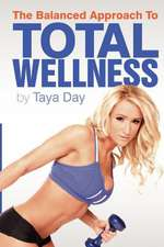 The Balanced Approach to Total Wellness