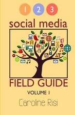 1 2 3 Social Media Field Guide Volume 1