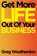 Get More Life Out of Your Business