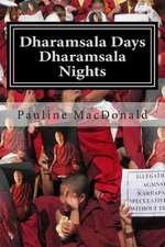 Dharamsala Days, Dharamsala Nights