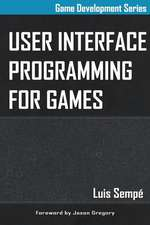 User Interface Programming for Games