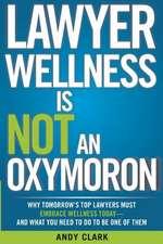 Lawyer Wellness Is Not an Oxymoron
