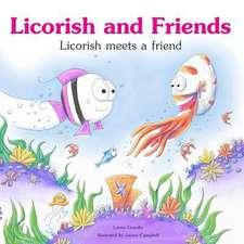 Licorish Meets a Friend
