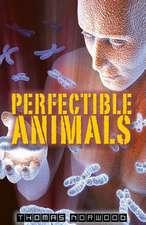Perfectible Animals
