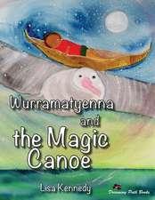 Wurramatyenna and the Magic Canoe