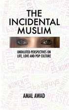 The Incidental Muslim