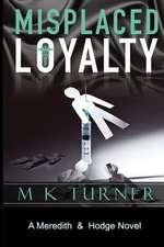 Misplaced Loyalty