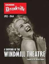 Remembering Revudeville - A Souvenir of the Windmill Theatre