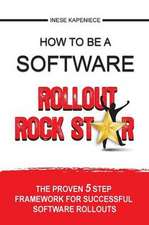 How to Be a Software Rollout Rock Star