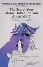 The Secrets Your Mama Didn't Tell You about Men