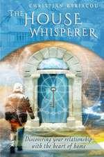 The House Whisperer
