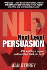 Next Level Persuasion