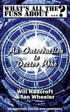 What's All the Fuss about ...? an Introduction to Doctor Who. (an Unofficial Doctor Who Companion.)