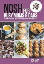 NOSH for Busy Mums and Dads