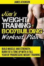 Jim's Weight Training & Bodybuilding Workout Plan