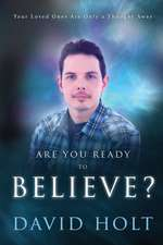 Are You Ready to Believe?