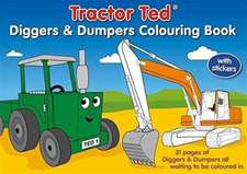 TRACTOR TED DIGGERS & DUMPERS COLOURING