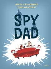 Laajarinne, J: Spy Dad