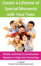 Create a Lifetime of Special Moments with Your Teen