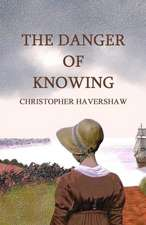 The Danger of Knowing