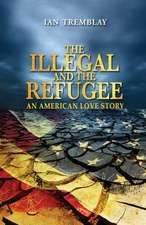 The Illegal and the Refugee