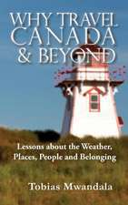 Why Travel Canada and Beyond