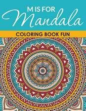 M Is for Mandala Coloring Book Fun