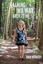 Walking My Way Back to Me