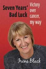 Seven Years Bad Luck Victory Over Cancer My Way