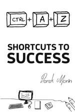 Shortcuts to Success and Happiness