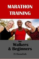 Marathon Training for Walkers and Beginners
