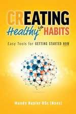 Creating Healthy Life Habits