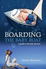 Boarding the Baby Boat