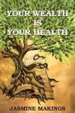 Your Wealth is your Health