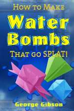 How to Make Water Bombs That Go Splat!