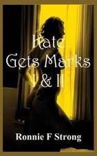 Kate Gets Marks I & II